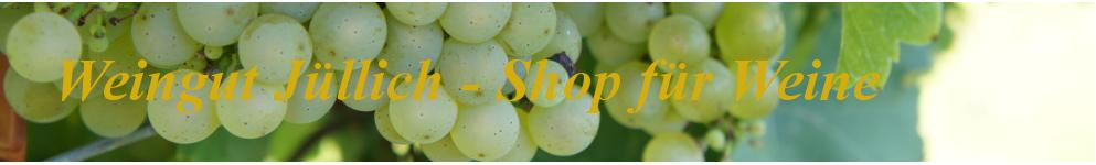 Weingut Jüllich - Shop für Weine